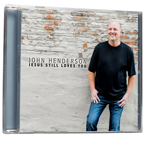 John Henderson's CD - Jesus Still Loves You
